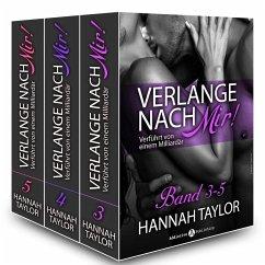 Verlange nach mir! - Verführt von einem Milliardär - band 3-5 (eBook, ePUB) - Taylor, Hannah