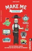 Make me German! Zweisprachiges Wendebuch Deutsch/ Englisch (eBook, ePUB)