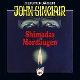 Shimadas Mordaugen / Geisterjäger John Sinclair Bd.105 (Audio-CD)