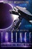 Trainee: A Science Fiction Adventure (Seeds Among the Stars, #2) (eBook, ePUB)