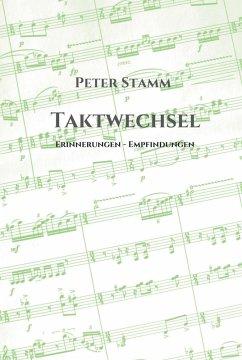 Taktwechsel (eBook, ePUB) - Stamm, Peter