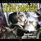 Hochzeit der Vampire / John Sinclair Classics Bd.24 (Audio-CD)