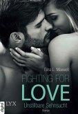 Unstillbare Sehnsucht / Fighting for Love Bd.3 (eBook, ePUB)