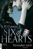 Six of Hearts - Verzauber mich / Six of Hearts Bd.1 (eBook, ePUB)