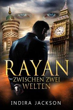 Rayan - Zwischen zwei Welten (eBook, ePUB) - Jackson, Indira