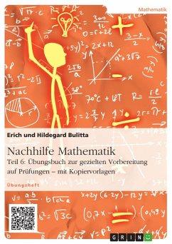 Nachhilfe Mathematik - Teil 6: Übungsbuch zur gezielten Vorbereitung auf Prüfungen - mit Kopiervorlagen (eBook, PDF)