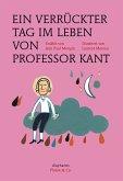 Ein verrückter Tag im Leben von Professor Kant (eBook, ePUB)