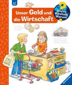 Unser Geld und die Wirtschaft / Wieso? Weshalb? Warum? Bd.31 - Weinhold, Angela