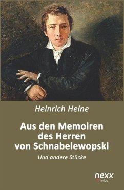 Aus den Memoiren des Herren von Schnabelewopski - Heine, Heinrich
