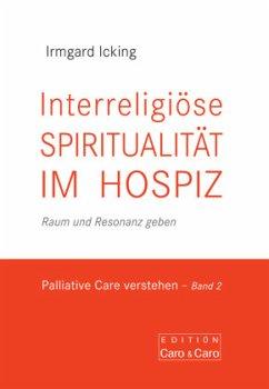 Interreligiöse Spiritualität im Hospiz - Icking, Irmgard
