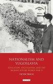 Nationalism and Yugoslavia: Education, Yugoslavism and the Balkans Before World War II