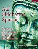 Auf Siddhartas Spuren (eBook, ePUB)