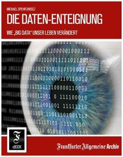 Die Daten-Enteignung (eBook, ePUB) - Frankfurter Allgemeine Archiv