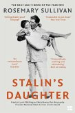 Stalin's Daughter: The Extraordinary and Tumultuous Life of Svetlana Alliluyeva (eBook, ePUB)