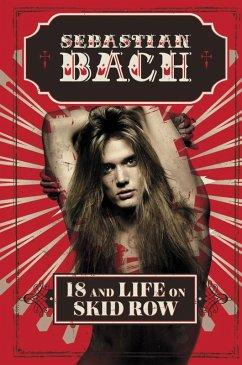 18 and Life on Skid Row (eBook, ePUB) - Bach, Sebastian