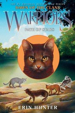 Warriors: Dawn of the Clans #6: Path of Stars (eBook, ePUB) - Hunter, Erin