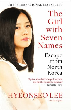 The Girl with Seven Names: A North Korean Defector's Story (eBook, ePUB) - Lee, Hyeonseo