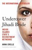 Undercover Jihadi Bride: Inside Islamic State's Recruitment Networks (eBook, ePUB)