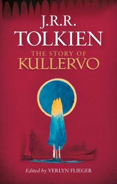 The Story of Kullervo (eBook, ePUB) - Tolkien, J. R. R.