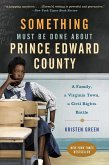 Something Must Be Done About Prince Edward County (eBook, ePUB)