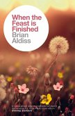 When the Feast is Finished (The Brian Aldiss Collection) (eBook, ePUB)