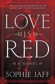 Love Is Red (eBook, ePUB)
