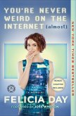 You're Never Weird on the Internet (Almost) (eBook, ePUB)