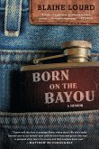 Born on the Bayou (eBook, ePUB)