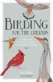 Birding for the Curious (eBook, ePUB)