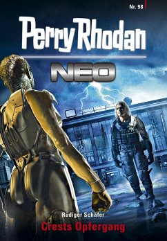 Crests Opfergang / Perry Rhodan - Neo Bd.98 (eB...