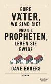 Eure Väter, wo sind sie? Und die Propheten, leben sie ewig? (eBook, ePUB)