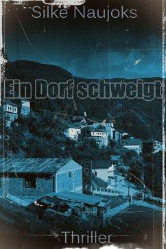 Ein Dorf schweigt (eBook, ePUB) - Naujoks, Silke