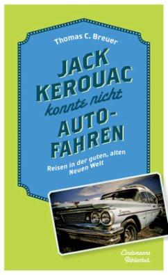 Jack Kerouac konnte nicht Auto fahren