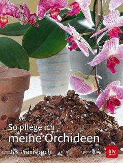 So pflege ich meine Orchideen - Pinske, Jörn