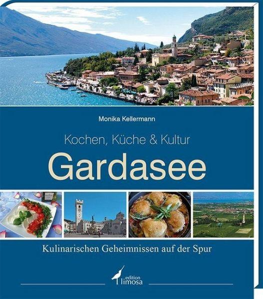 Gardasee - Kochen, Küche & Kultur - Kellermann, Monika