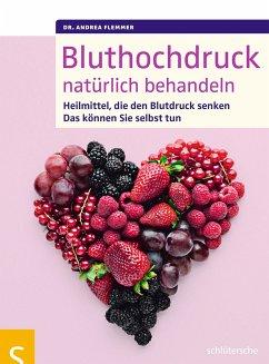 Bluthochdruck natürlich behandeln (eBook, ePUB) - Flemmer, Andrea