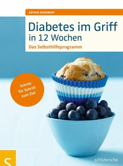 Diabetes im Griff in 12 Wochen (eBook, ePUB) - Schobert, Astrid