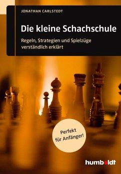 Die kleine Schachschule (eBook, ePUB) - Carlstedt, Jonathan