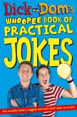 Dick and Dom's Whoopee Book of Practical Jokes (eBook, ePUB)