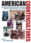 American Countercultures: An Encyclopedia of Nonconformists, Alternative Lifestyles, and Radical Ideas in U.S. History (eBook, PDF)
