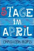 5 Tage im April (Mängelexemplar)