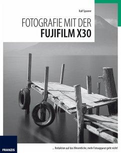 Fotografie mit der Fujifilm X30 (eBook, ePUB) - Spoerer, Ralf