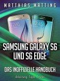 Samsung Galaxy S6 und S6 Edge - das inoffizielle Handbuch. Anleitung, Tipps, Tricks (eBook, ePUB)