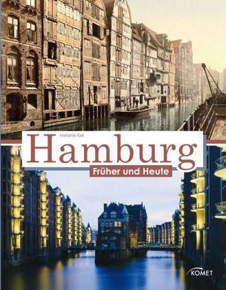 Hamburg früher und heute - Kiel, Melanie