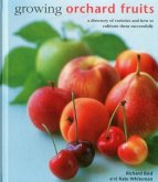 Growing Orchard Fruits: A Directory of Varieties and How to Cultivate Them Successfully
