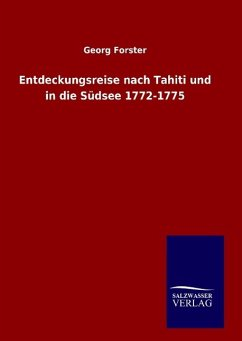 Entdeckungsreise nach Tahiti und in die Südsee 1772-1775 - Forster, Georg
