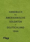 Pocket Guide to Germany - Handbuch für amerikanische Soldaten in Deutschland 1944
