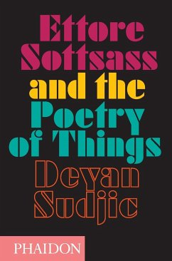 Ettore Sottsass and the Poetry of Things - Sudjic, Deyan