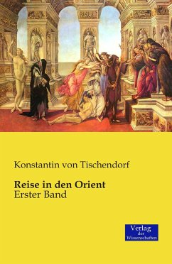 Reise in den Orient - Tischendorf, Konstantin von