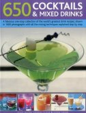 650 Cocktails & Mixed Drinks: A Fabulous One-Stop Collection of the World's Greatest Drink Recipes, Shown in 1600 Photographs with All the Mixing Te